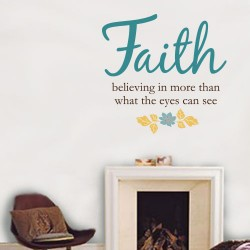 Faith Believing In More Wall Decal