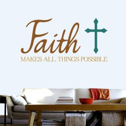 Faith Makes All Things Possible Wall Decal