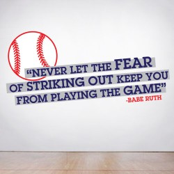 Never Let The Fear Of Striking Out Keep You From Playing Wall Decal