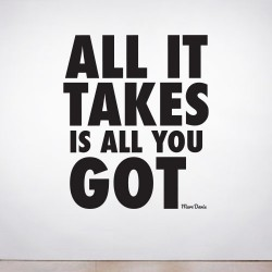 All it Takes Wall Decal