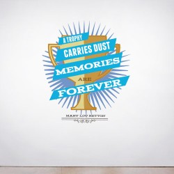 A Trophy Gathers Dust Wall Decal