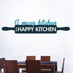 A Messy Kitchen Is A Happy Kitchen Wall Decal