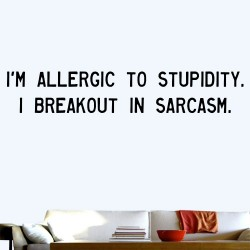 Allergic To Stupidity Wall Decal