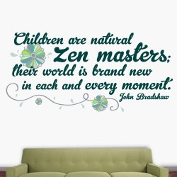 Children Are Natural Zen Masters Wall Decal