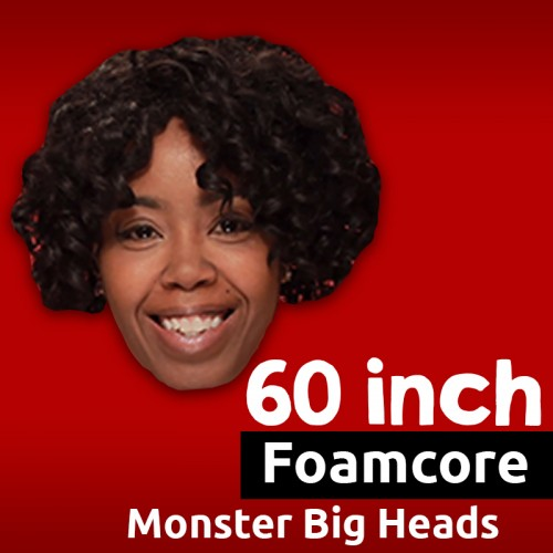 Custom Foamcore Big Head - 60 Inch MONSTER